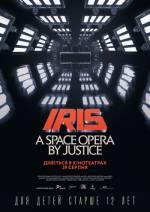 Фільм IRIS: A Space Opera by Justice - Постери