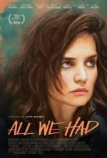 Постеры: Кэти Холмс в фильме: «Все, что у нас было»