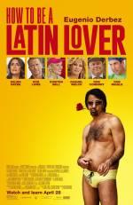 Фильм Как быть латинским любовником - Постеры