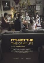 Фильм Не время для моей жизни - Постеры