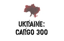 UKRAINE: CARGO 300